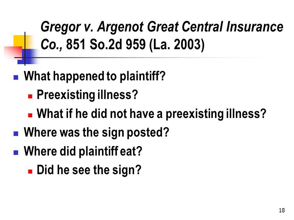 18 Gregor v. Argenot Great Central Insurance Co., 851 So.2d 959 (La.