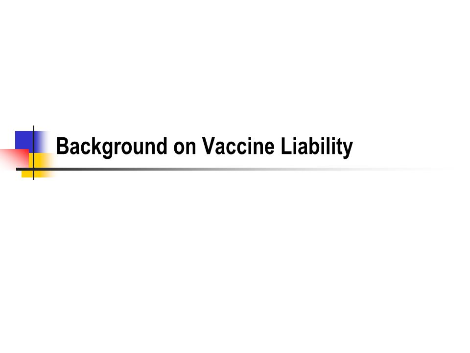 Background on Vaccine Liability