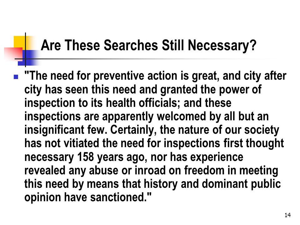 Are These Searches Still Necessary.
