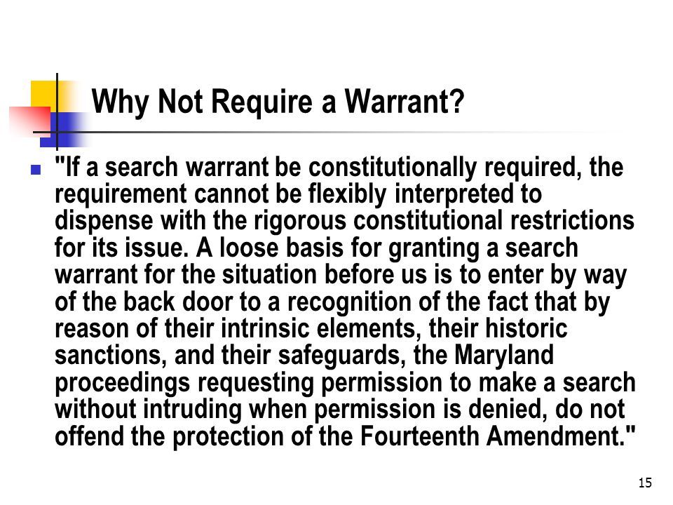 Why Not Require a Warrant.