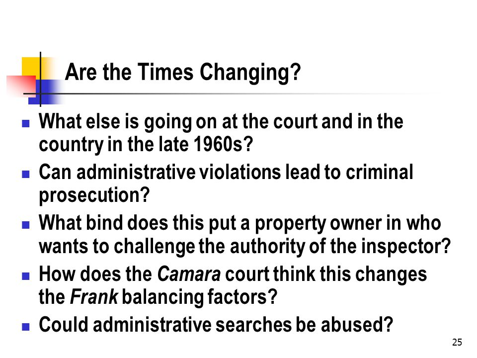 25 Are the Times Changing? What else is going on at the court and in the country in the late 1960s? Can administrative violations lead to criminal pro