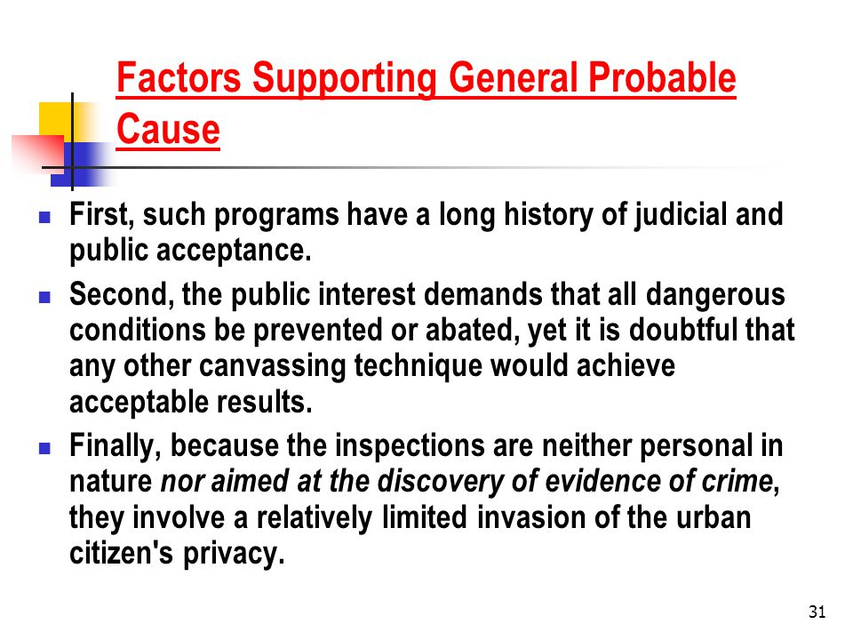 31 Factors Supporting General Probable Cause First, such programs have a long history of judicial and public acceptance.