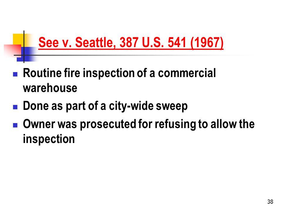 38 See v. Seattle, 387 U.S.
