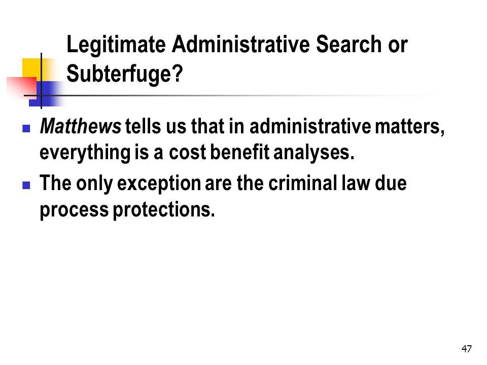 Legitimate Administrative Search or Subterfuge.