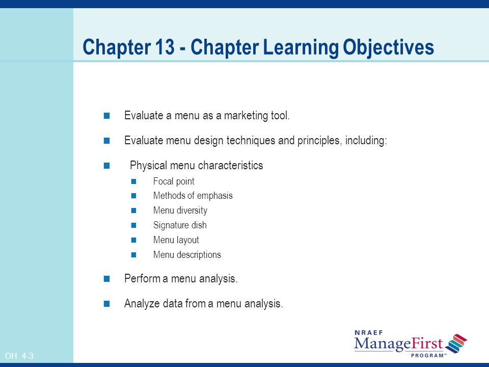 OH 4-3 Chapter 13 - Chapter Learning Objectives Evaluate a menu as a marketing tool. Evaluate menu design techniques and principles, including: Physic