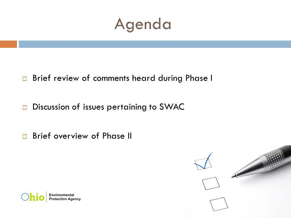 Agenda Brief review of comments heard during Phase I Discussion of issues pertaining to SWAC Brief overview of Phase II