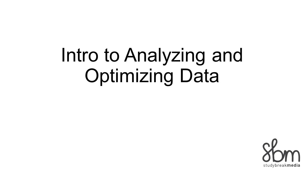 Intro to Analyzing and Optimizing Data