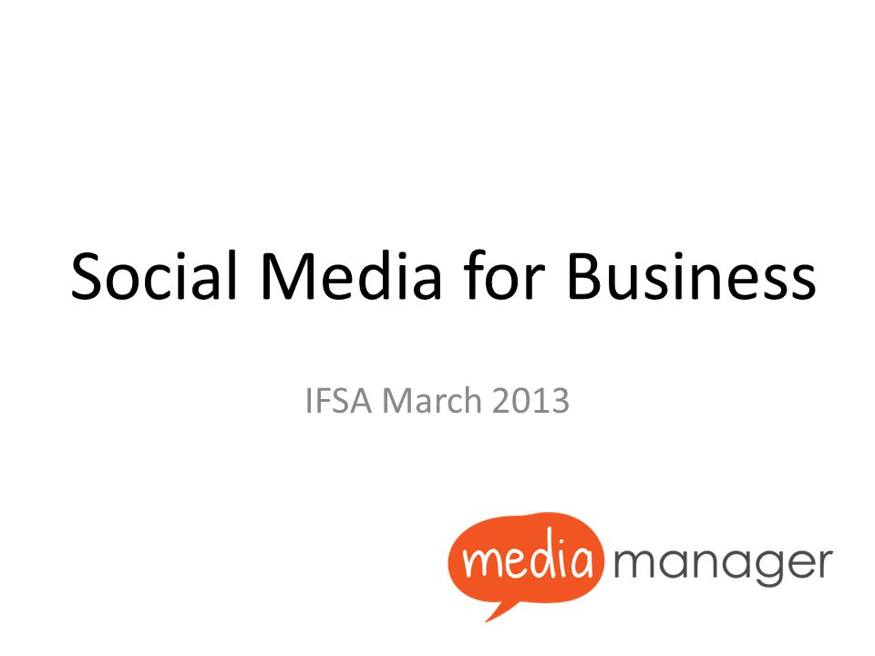 Social Media for Business IFSA March 2013