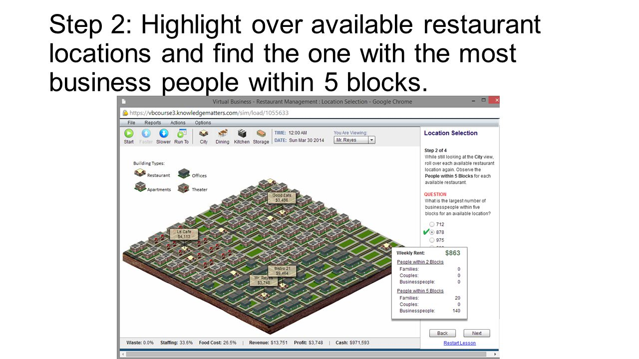 Step 3: Click Dining view and start simulation.Run for about a week.