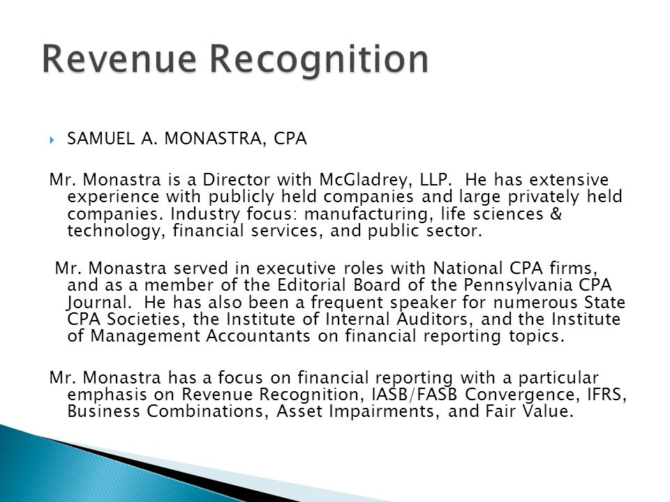 SAMUEL A.MONASTRA, CPA Mr. Monastra is a Director with McGladrey, LLP.
