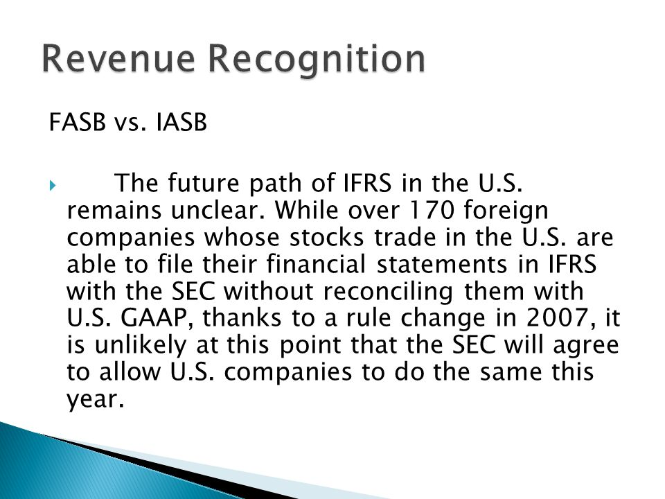 FASB vs.IASB The future path of IFRS in the U.S. remains unclear.