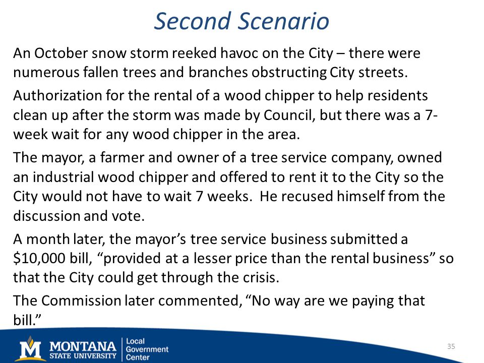 Second Scenario An October snow storm reeked havoc on the City – there were numerous fallen trees and branches obstructing City streets.