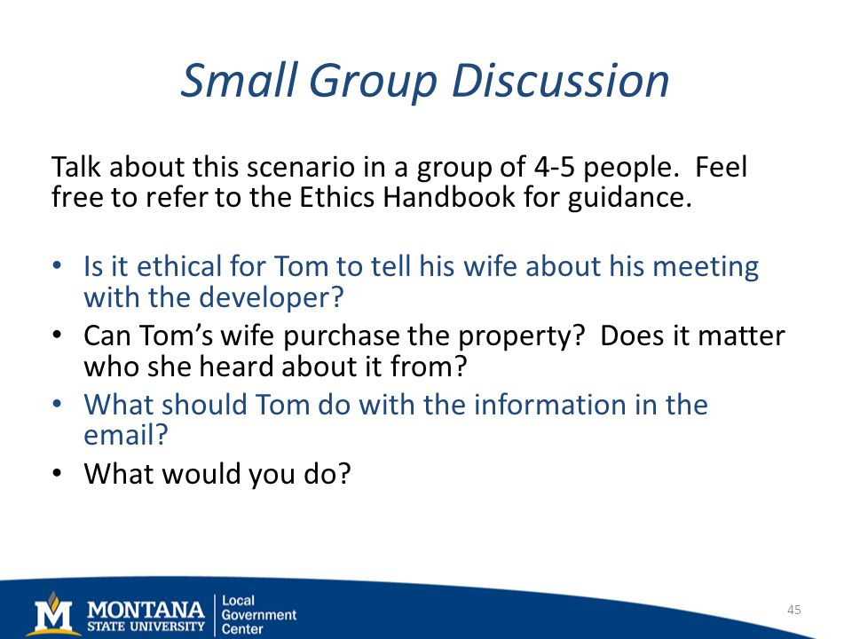 Small Group Discussion Talk about this scenario in a group of 4-5 people. Feel free to refer to the Ethics Handbook for guidance. Is it ethical for To