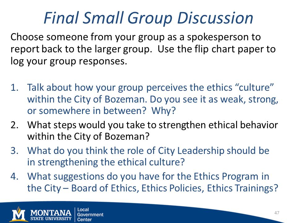 Final Small Group Discussion Choose someone from your group as a spokesperson to report back to the larger group.