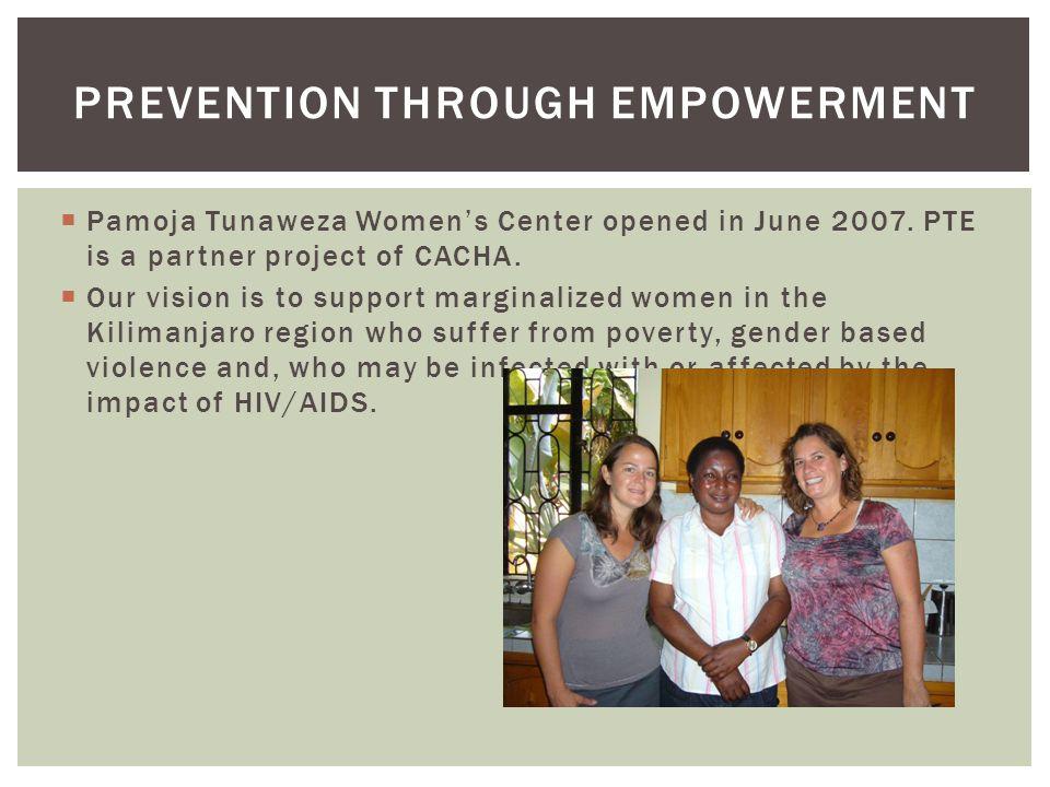 Pamoja Tunaweza Womens Center opened in June 2007.