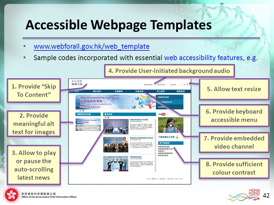 www.webforall.gov.hk/web_template Sample codes incorporated with essential web accessibility features, e.g.