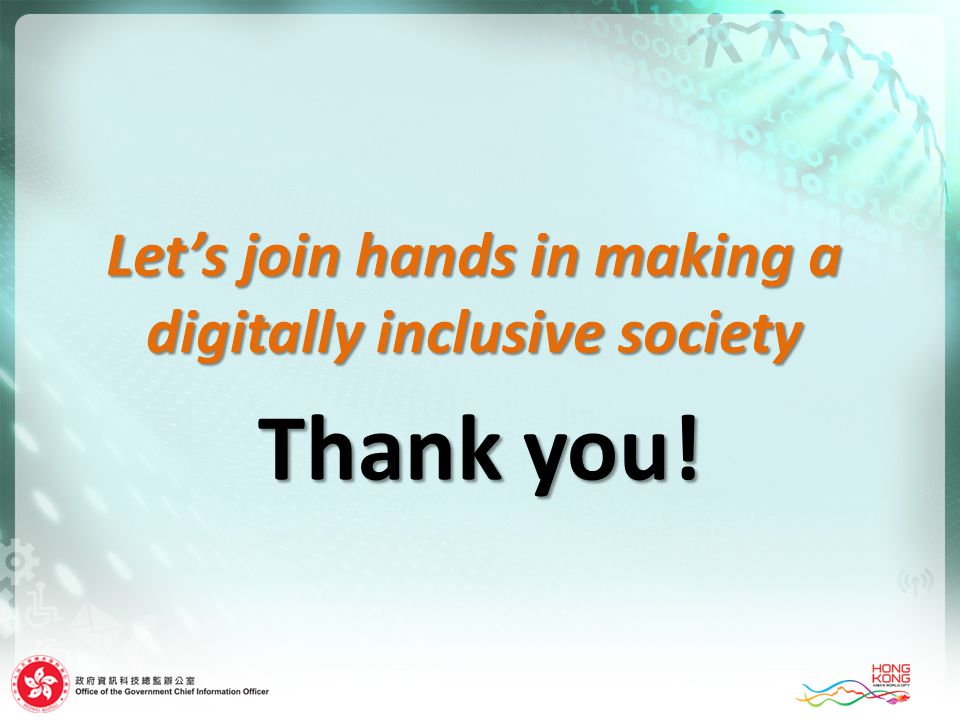 Lets join hands in making a digitally inclusive society Thank you!