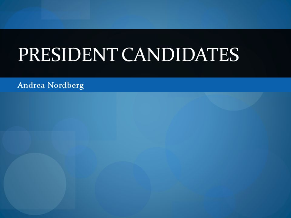 Andrea Nordberg PRESIDENT CANDIDATES