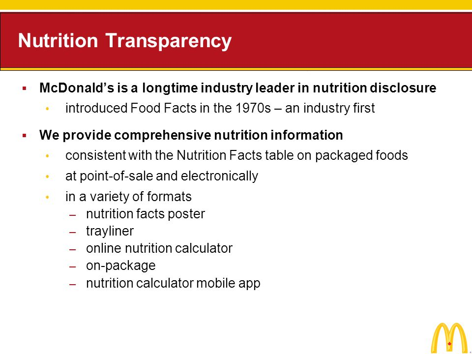 Nutrition Transparency McDonalds is a longtime industry leader in nutrition disclosure introduced Food Facts in the 1970s – an industry first We provi