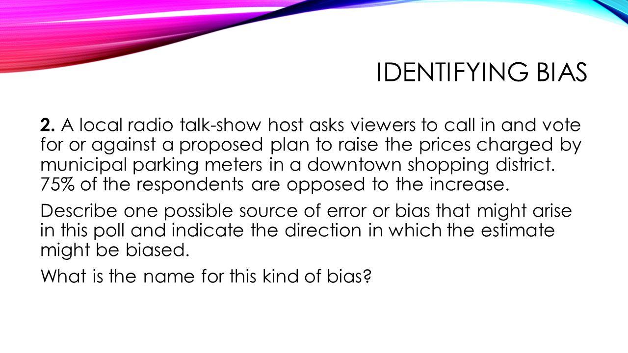 IDENTIFYING BIAS 3.