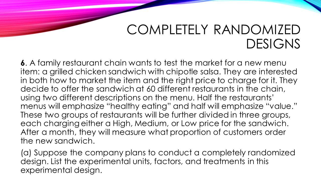 COMPLETELY RANDOMIZED DESIGNS 6.