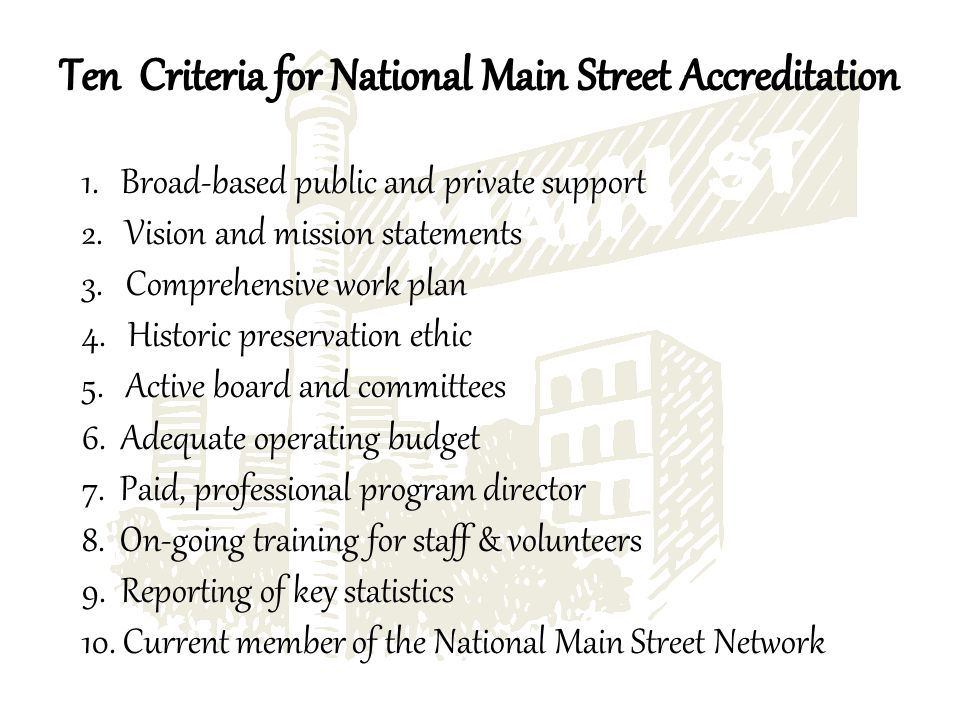 1. Broad-based public and private support 2. Vision and mission statements 3.