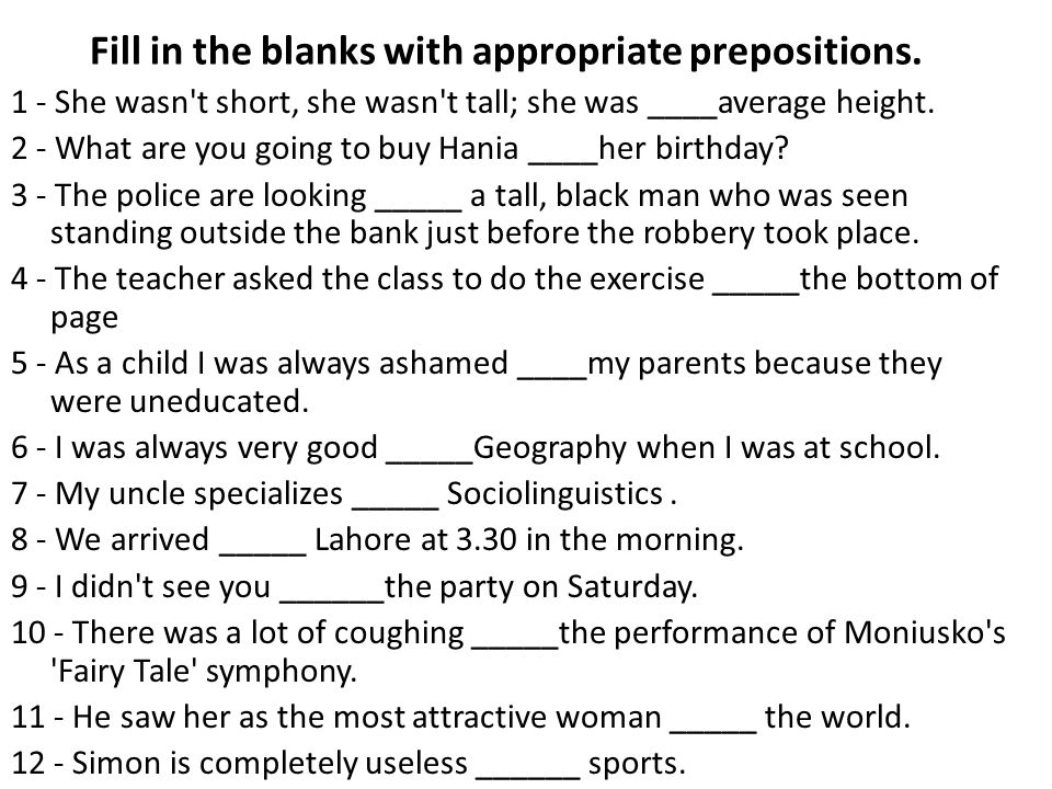Fill in the blanks with appropriate prepositions.