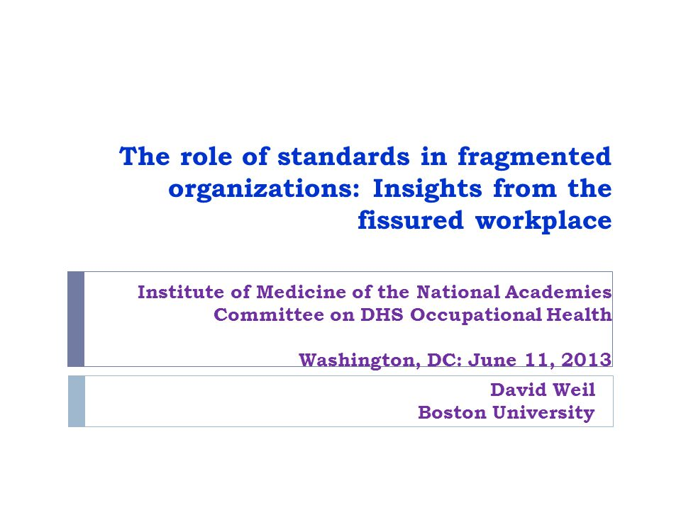 The role of standards in fragmented organizations: Insights from the fissured workplace Institute of Medicine of the National Academies Committee on D