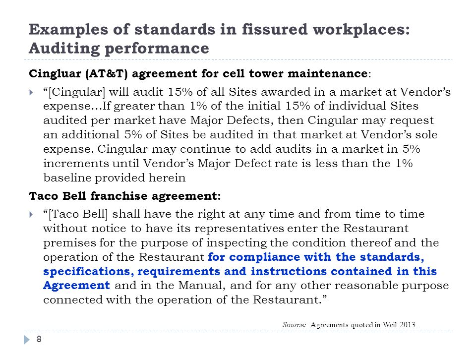 Examples of standards in fissured workplaces: Auditing performance Cingluar (AT&T) agreement for cell tower maintenance : [Cingular] will audit 15% of