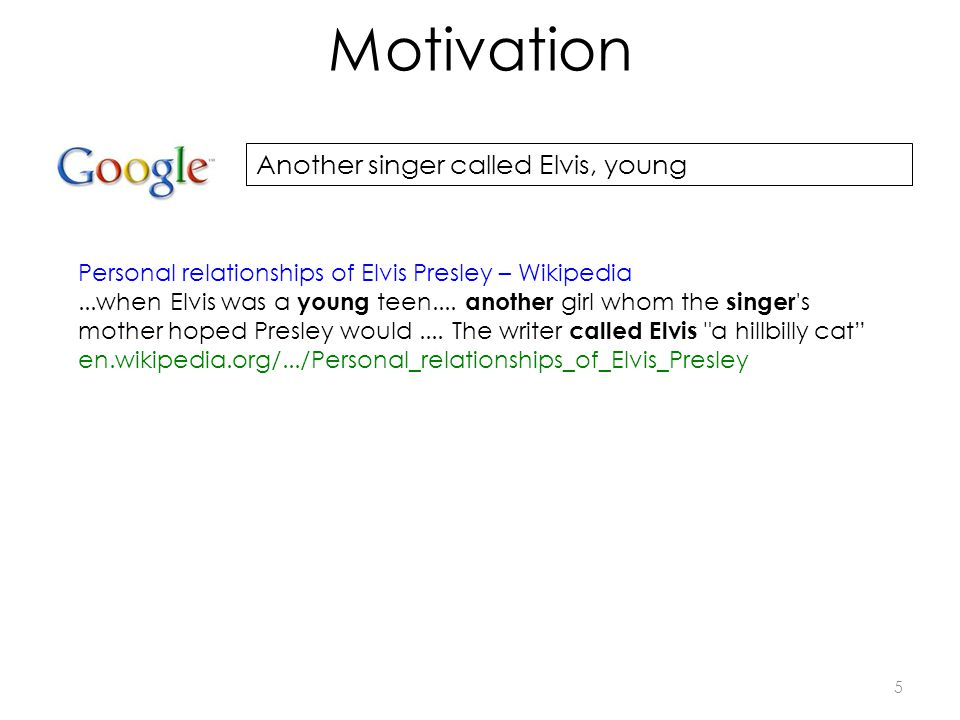 Motivation Personal relationships of Elvis Presley – Wikipedia...when Elvis was a young teen.... another girl whom the singer 's mother hoped Presley