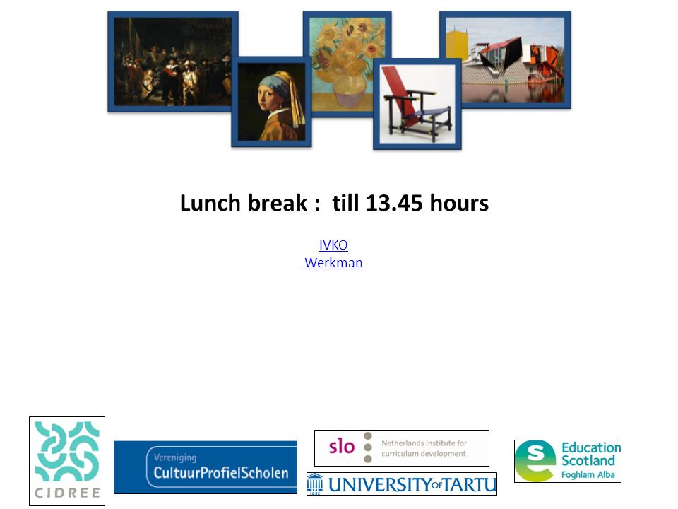 Lunch break : till 13.45 hours IVKO Werkman IVKO Werkman