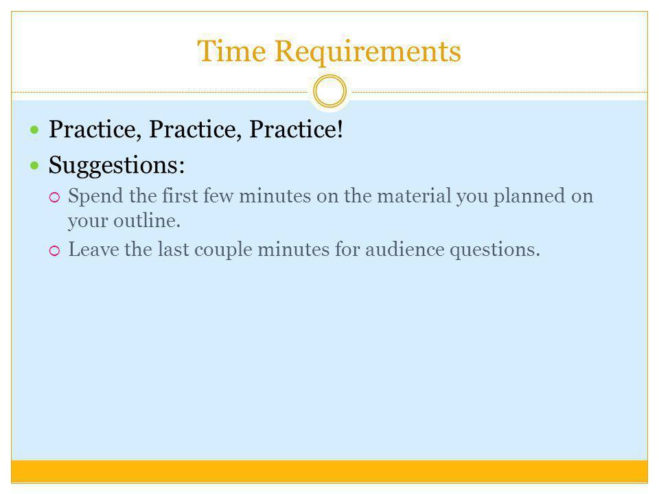 Time Requirements Practice, Practice, Practice.