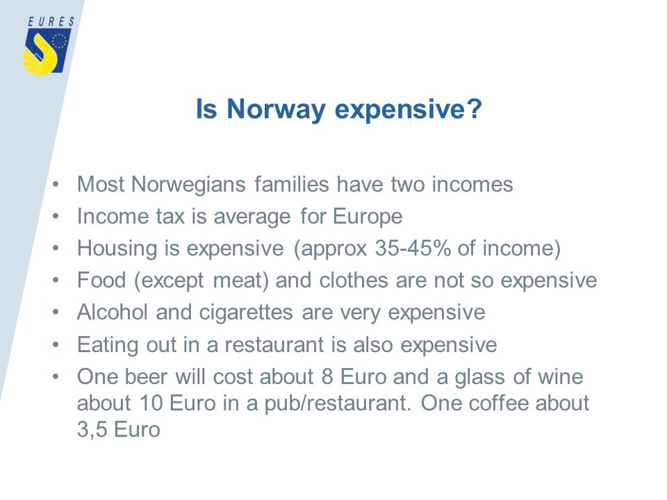 Is Norway expensive.
