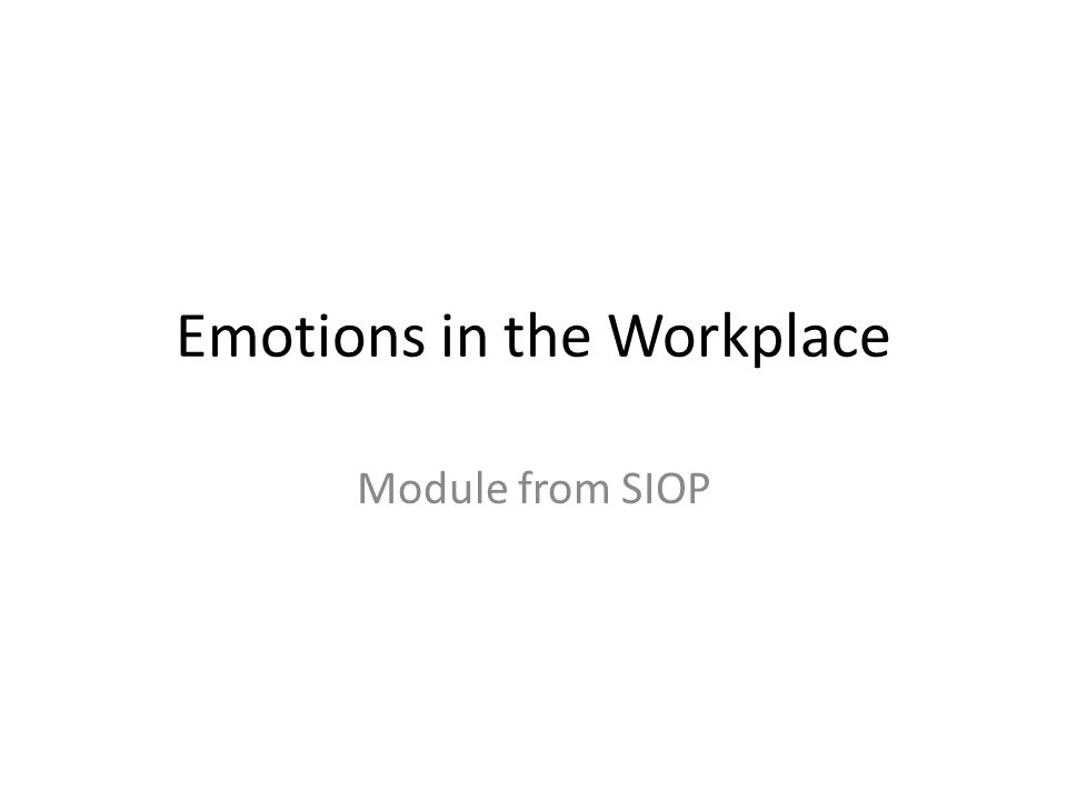 Emotions in the Workplace Module from SIOP