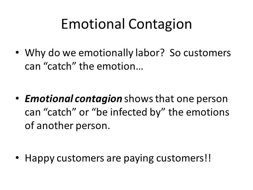 Emotional Contagion Why do we emotionally labor.