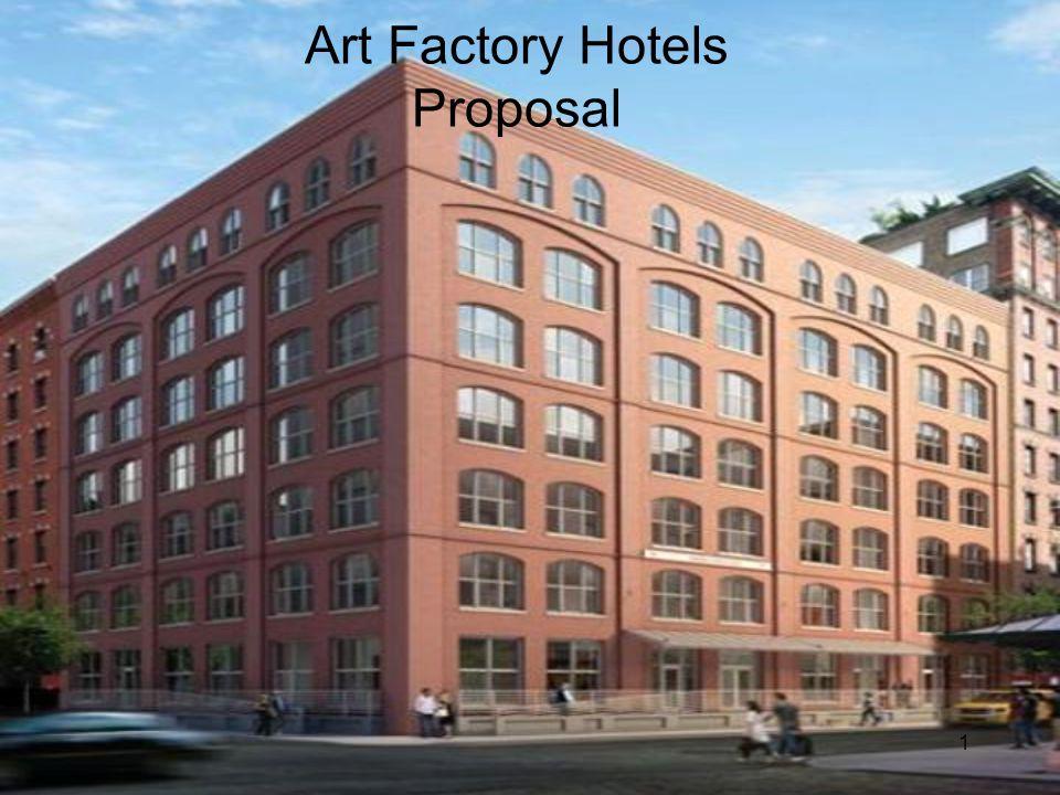 1 Art Factory Hotels Proposal