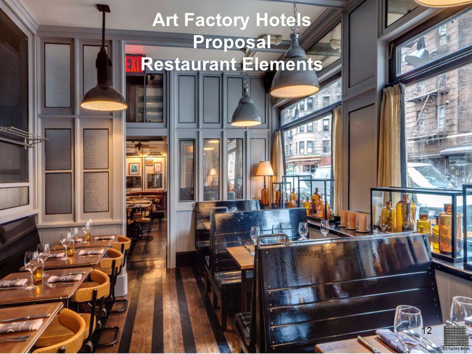 12 Art Factory Hotels Proposal Restaurant Elements