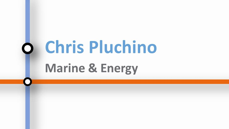Chris Pluchino Marine & Energy