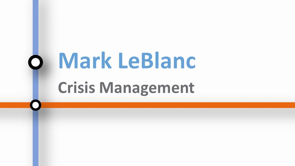 Mark LeBlanc Crisis Management