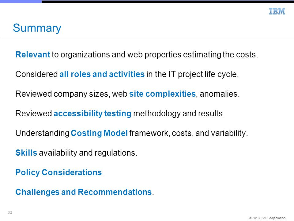 32 © 2013 IBM Corporation.Relevant to organizations and web properties estimating the costs.