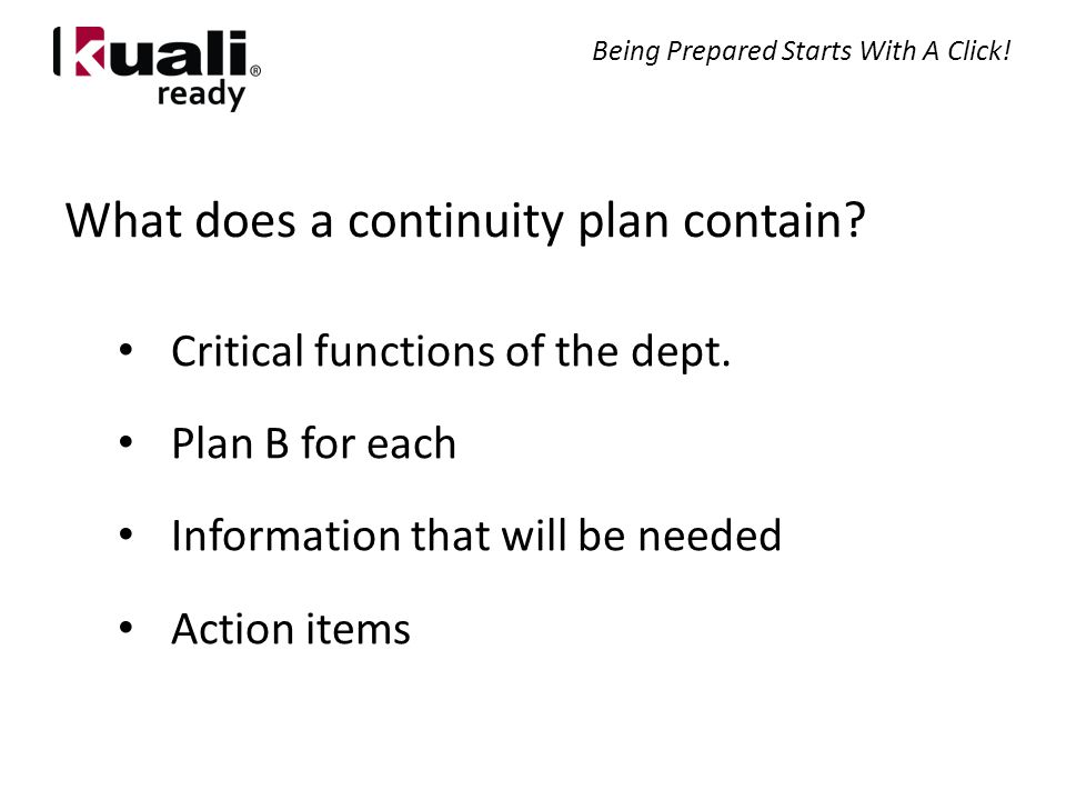 What does a continuity plan contain. Critical functions of the dept.