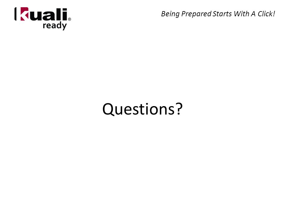 Questions? Being Prepared Starts With A Click!