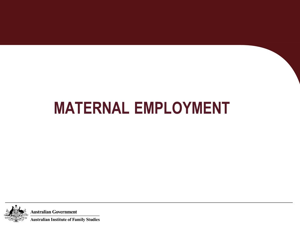 Maternal employment Hours of paid work by age of youngest child Source: LSAC B cohort (waves 1- 4), K cohort (waves 1-4)