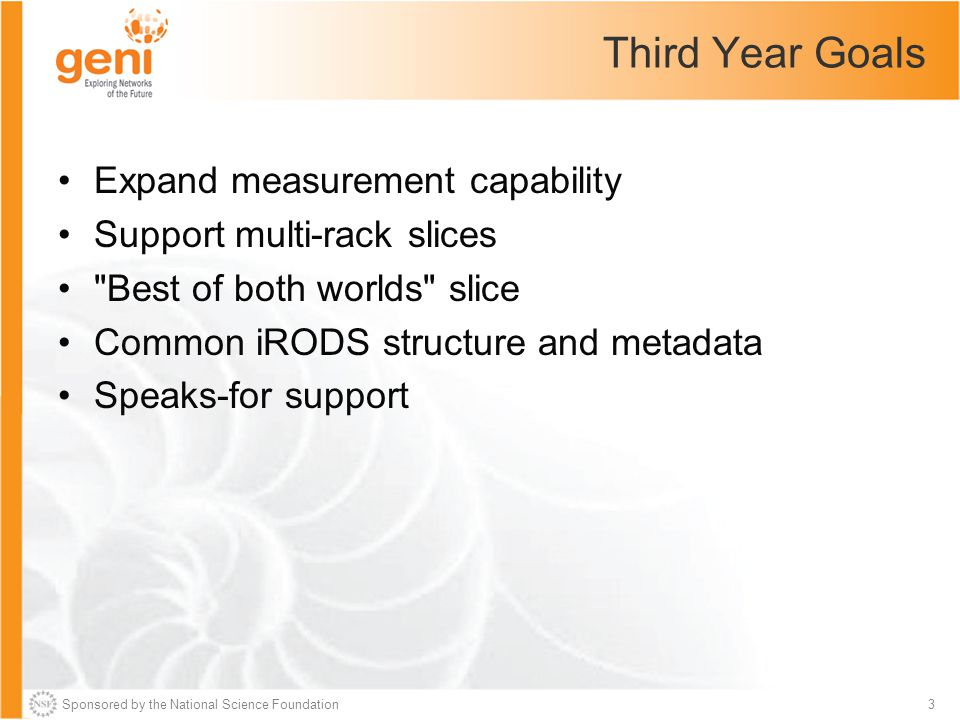Sponsored by the National Science Foundation4 Expand Measurement Capability Define –What is next on the wish list.