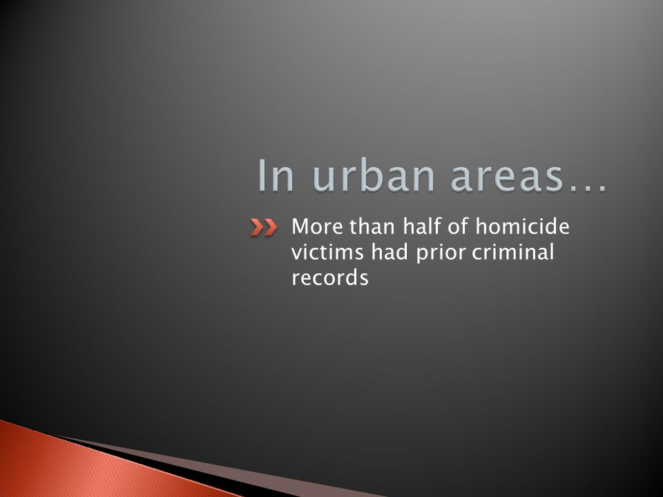 More than half of homicide victims had prior criminal records