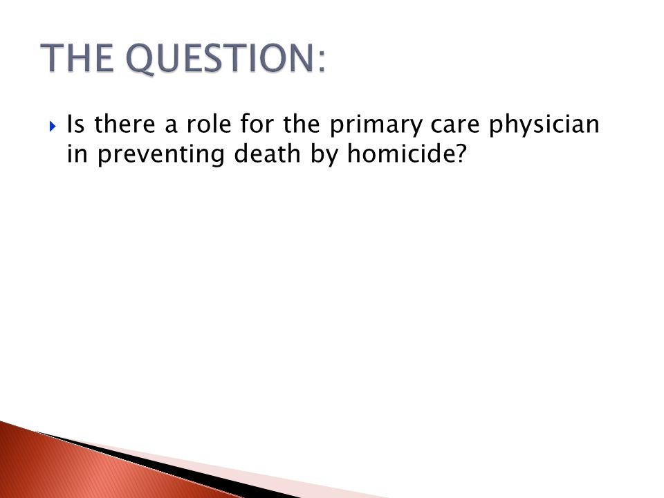 Is there a role for the primary care physician in preventing death by homicide