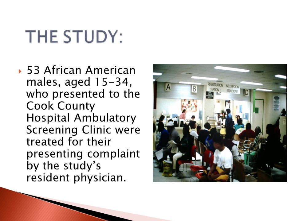 53 African American males, aged 15-34, who presented to the Cook County Hospital Ambulatory Screening Clinic were treated for their presenting complaint by the studys resident physician.