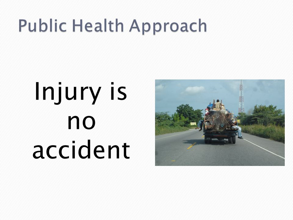 Injury is no accident