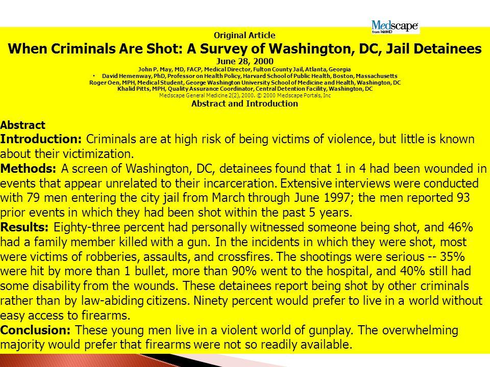 Original Article When Criminals Are Shot: A Survey of Washington, DC, Jail Detainees June 28, 2000 John P.