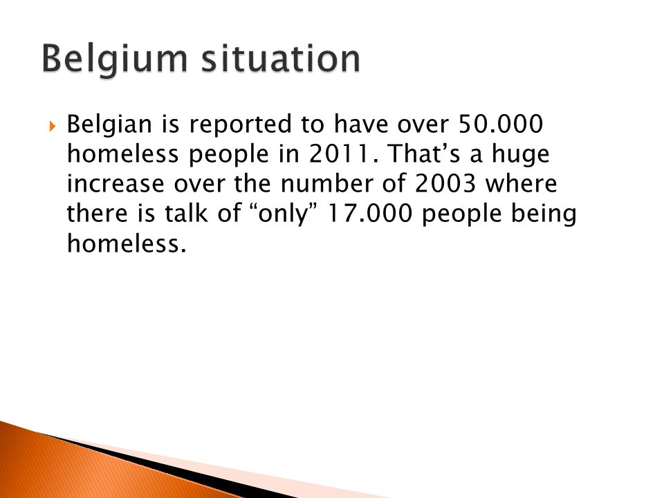 Belgian is reported to have over 50.000 homeless people in 2011.